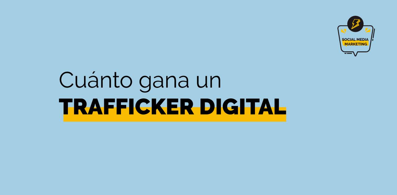 trafficker digital sueldo de un freelance y agencia