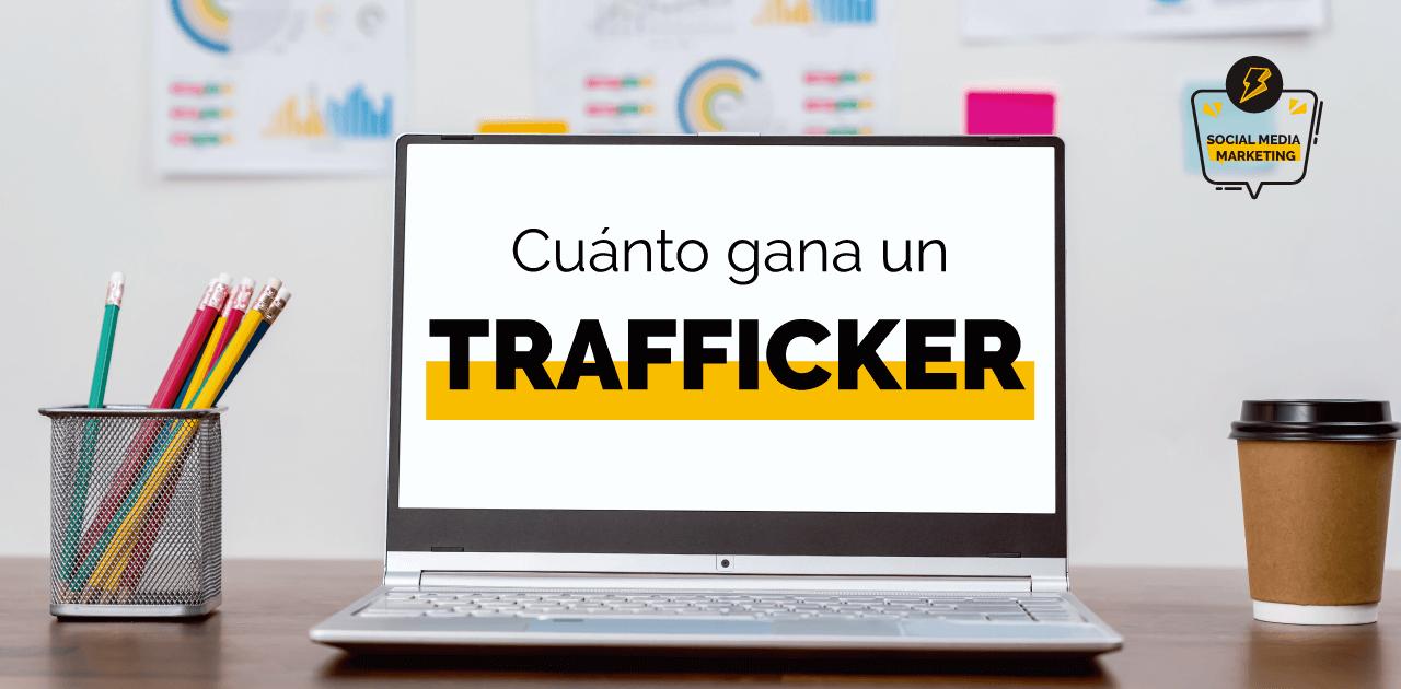 Cuánto gana un trafficker digital