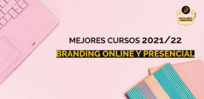 Social Media Marketing Digital - Mejores cursos sobre Branding online y presencial en España 2021/2022