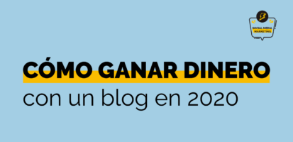 Social Media Marketing Digital - Cómo ganar dinero con un blog en 2020 – 8 maneras rentables