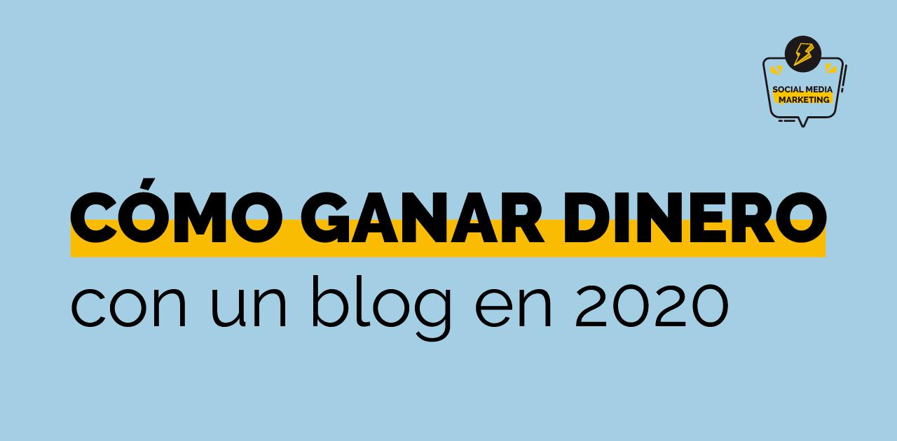 cómo ganar dinero con un blog 2020