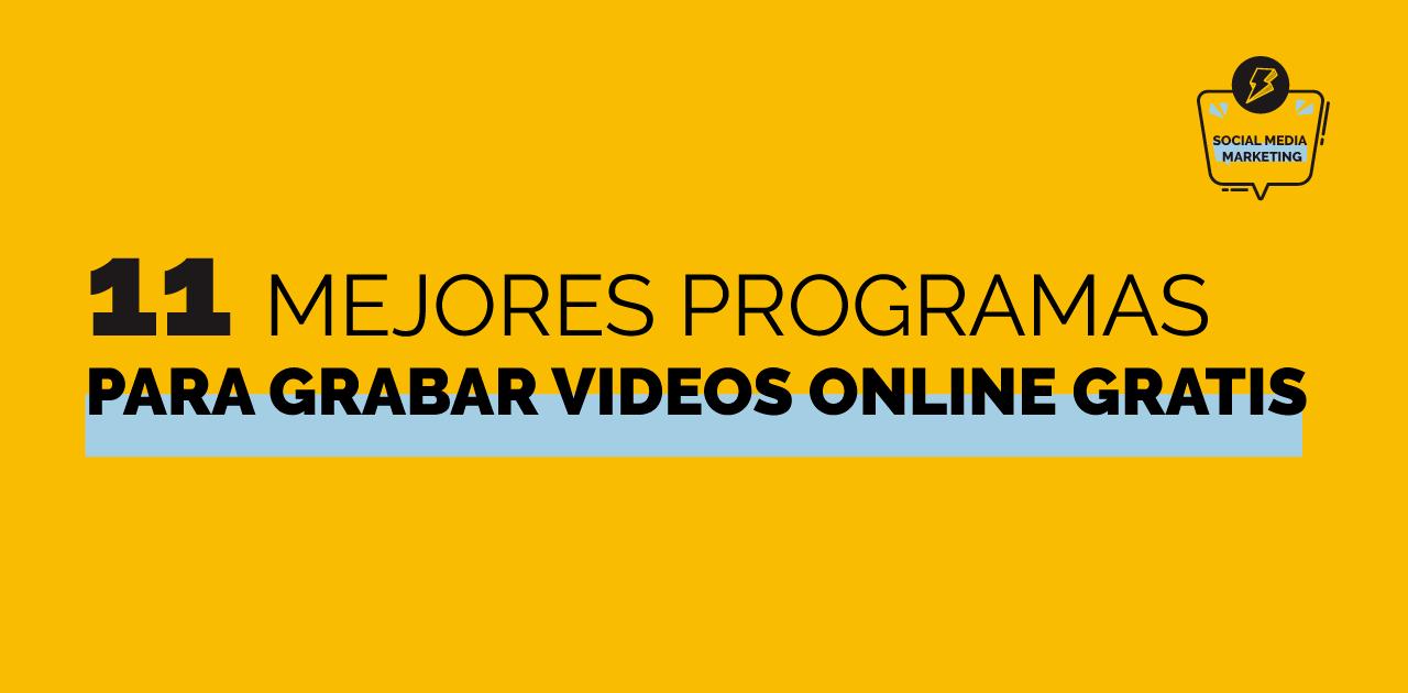 11 programas para grabar videos online gratis en 2021