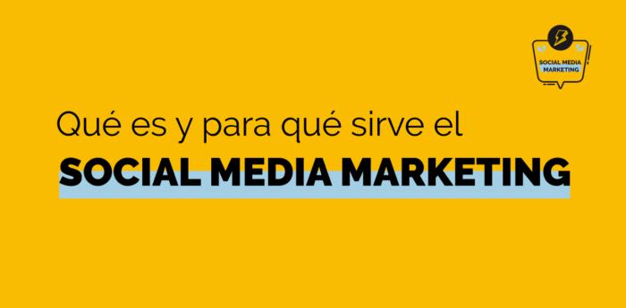Social Media Marketing qué es y para qué sirve