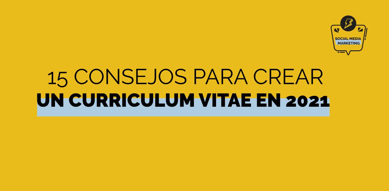 15 consejos para hacer un buen curriculum en 2021
