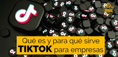 Social Media Marketing Digital - Qué es TikTok, cómo funciona y para qué sirve para empresas y profesionales en 2021