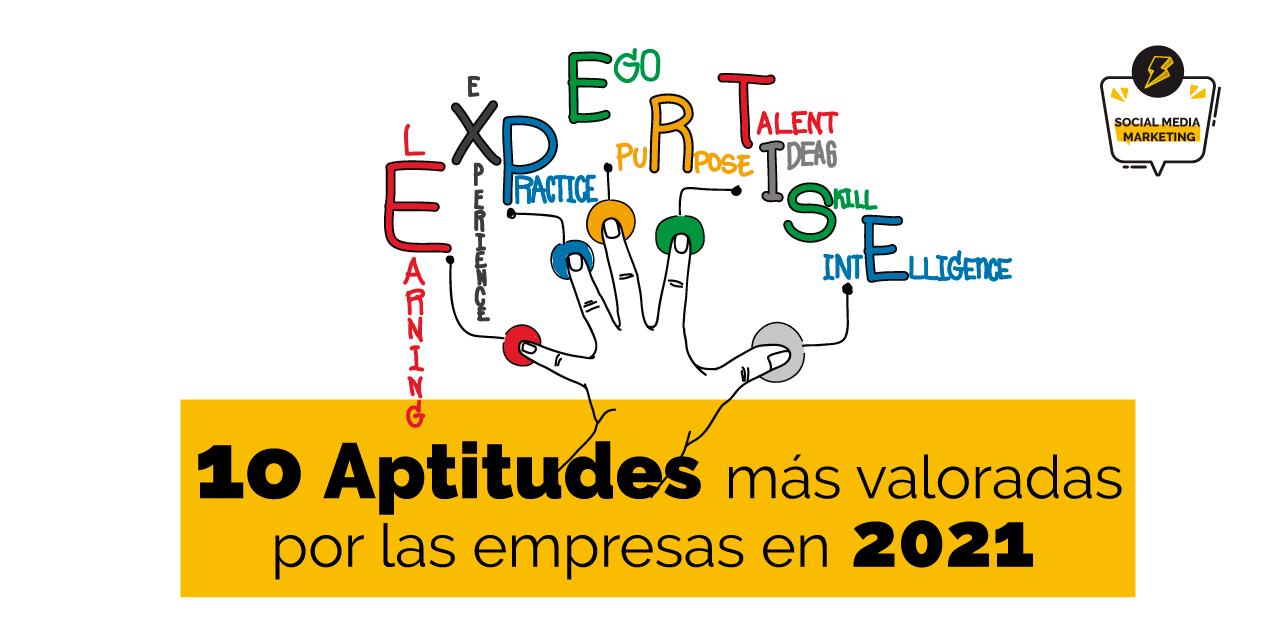 10 aptitudes profesionales más valoradas por las empresas en 2021