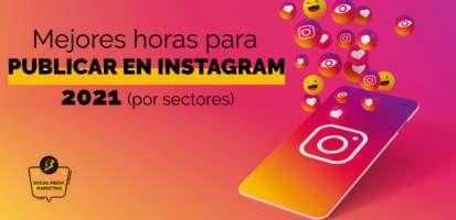 Social Media Marketing Digital - Las mejores horas para publicar en Instagram por sectores en 2021